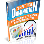 Competition Domination - How to DOminate the Competition Using Google Analytics